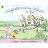 Angelina at the Palace (Angelina Ballerina)