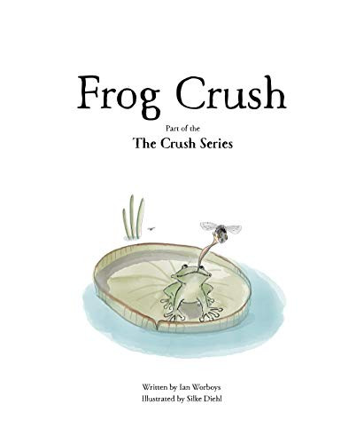 Frog Crush: Part of the Crush Series (English Edition)