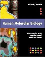 Human Molecular Biology: An Introduction To The Molecular Basis Of Health And Disease por Richard J. Epstein epub