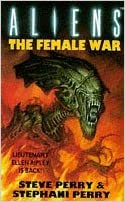 Aliens: The Female War by Steve Perry (2-Jun-1994)