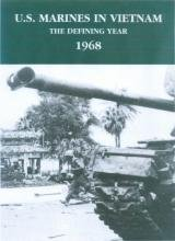 U.S. Marines in Vietnam: The Defining Year 1968, Shulimson, Jack