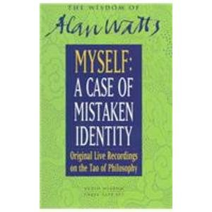 The Tao of Philosophy, Vol. II: A Case of Mistaken Identity, Watts, Alan