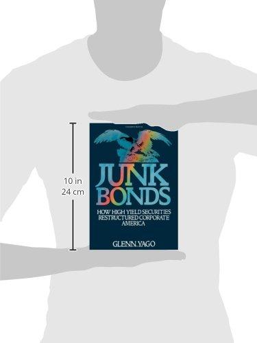Junk Bonds: How High Yield Securities Restructured Corporate America