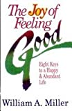 The Joy of Feeling Good, William A. Miller, 0806622369