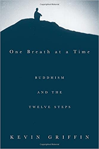 3601b855ec8f1 One Breath at a Time: Buddhism and the Twelve Steps Paperback – 9 Jun 2004