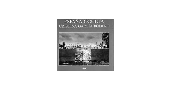Espana Oculta: Public Celebrations in Spain, 1974-89 by Cristina Garcia Rodero 1995-07-01: Amazon.es: Cristina Garcia Rodero: Libros