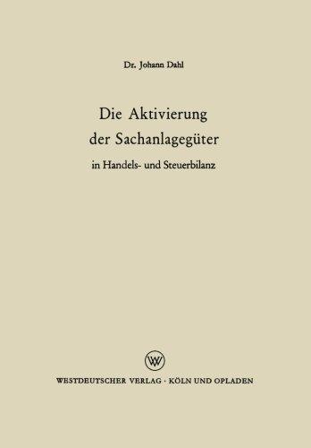 Die Aktivierung der Sachanlagegüter in Handels- und Steuerbilanz (German Edition)