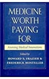 Medicine Worth Paying For : Assessing Medical Innovations, , 067456362X
