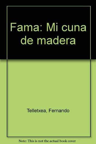 Fama: Mi cuna de madera (Spanish Edition) (Cunas De Madera)