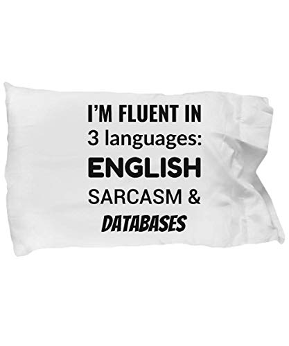 eShopGear Database Administrator Pillow Case - I'm Fluent in 3 Languages - English Sarcasm and Databases