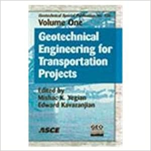 Geotechnical Engineering for Transportation Projects: Proceedings of Geo-trans 2004, July 27-31, 2004, Los Angeles, California (Geotechnical Special Publication)