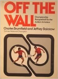 Gratis e-bøger pdf gratis download Off the Wall: Championship Racquetball for the Ardent Amateur by Charles Brumfield, Jeffrey Bairstow (1978) Paperback PDF
