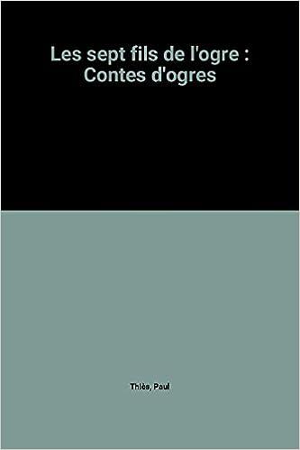 Téléchargement Les sept fils de l'ogre : Contes d'ogres pdf ebook