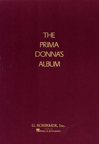 Prima Donna's Album: 42 Celebrated Arias from Famous Operas (Aria Sheet Music)