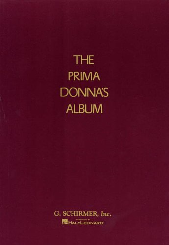 Prima Donna's Album: 42 Celebrated Arias from Famous Operas