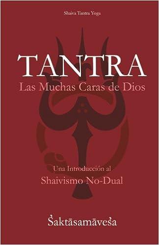 Tantra: Las Muchas Caras de Dios: Volume 1 Shaiva Tantra ...