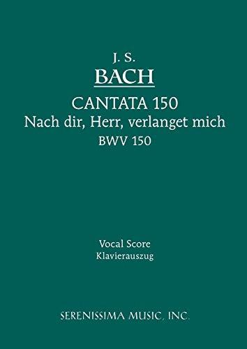 Cantata No. 150 Nach dir, Herr, verlanget mich, BWV 150 Vocal score  [Raphael, Günter - Bach, Johann Sebastian] (Tapa Blanda)