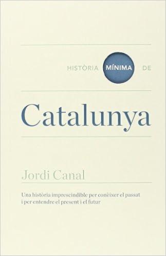 Historia mínima de Catalunya (Historias mínimas): Amazon.es: Canal, Jordi, Obiols, Isabel: Libros