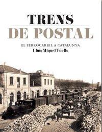 Descargar Libro Trens De Postals Lluis Miquel Tuells