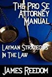 img - for The Pro Se Attorney Manual: Layman Strategies in the Law book / textbook / text book