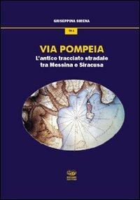 Via Pompeia. L'antico tracciato tra Messina e Siracusa Copertina flessibile – 1 gen 1990 Giuseppina Sirena Bonanno 8877966769 Sicilia