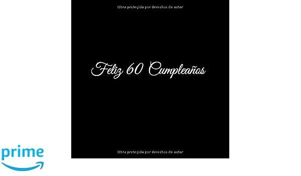 Feliz 60 cumpleaños: Libro De Visitas 60 Años Feliz ...