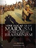 Nine Decades Of Marxism In The Land Of Brahminism