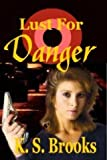 Front cover for the book Lust for Danger by K. S. Brooks