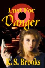 Book: Lust for Danger by K. S. Brooks
