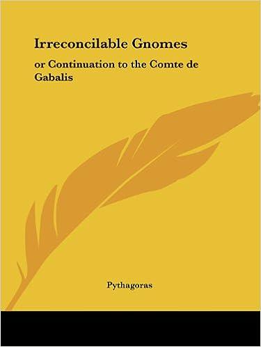 Irreconcilable Gnomes: or Continuation to the Comte de Gabalis