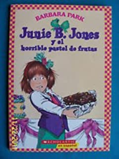 Junie B. Jones y el horrible pastel de frutas (Junie B. Jones (