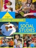 Spotlight on Young Children and Social Studies, eds. Derry Koralek & Gayle Mindes, 1928896383