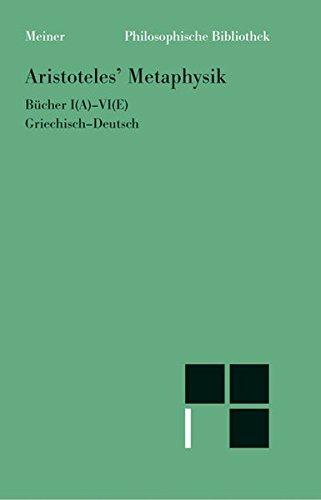 Aristoteles' Metaphysik. Bücher I(A) - VI(E). Griechisch-Deutsch. Taschenbuch – 1. Januar 1989 Horst Seidl Hermann Bonitz Meiner F