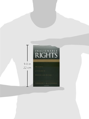 Inalienable Rights: The Limits of Consent in Medicine and the Law by Terrance C McConnell