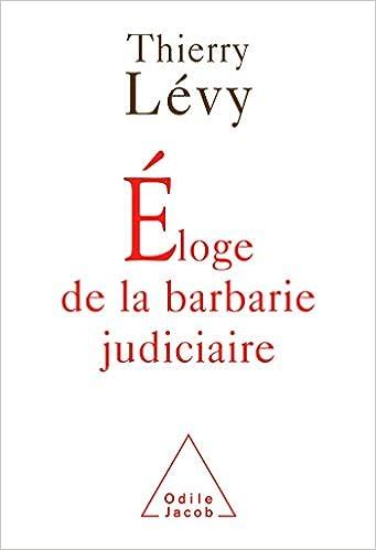 Book's Cover of Éloge de la barbarie judiciaire (Français) Broché – 15 octobre 2004
