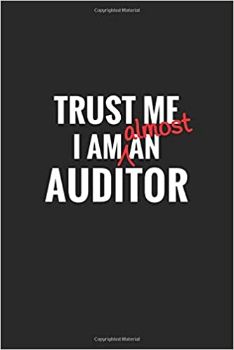 Trust Me I'm Almost An Auditor: Funny Future Auditor Student