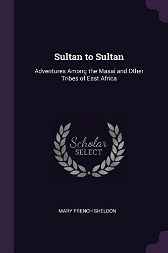 Download Sultan to Sultan: Adventures Among the Masai and Other Tribes of East Africa PDF