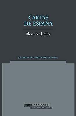 Cartas de España (Norte Crítico): Amazon.es: Pérez Berenguel, José Francisco, Jardine, Alexander: Libros