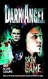 Dark Angel: Skin Game
