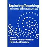 Exploring Teaching : Reinventing an Introductory Course, Sharon Feiman-Nemser, 0807731633