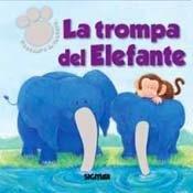 La trompa del elefante / The Elephant's Trunk (Gamuza / Suede) (Spanish Edition) (Trunk Suede)