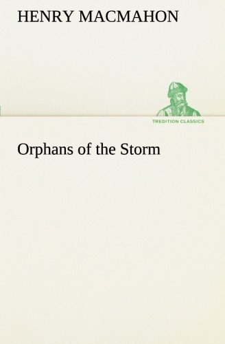 Orphans of the Storm (TREDITION CLASSICS)