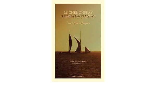 Teoria da Viagem (Portuguese Edition): MICHEL ONFRAY ...