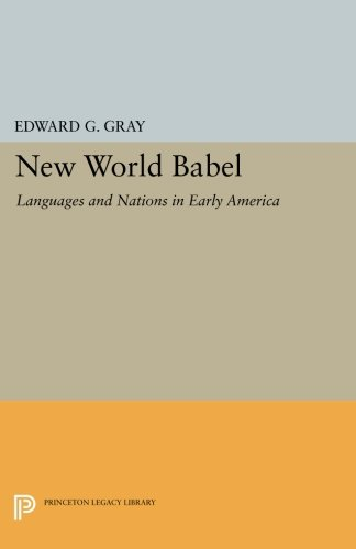 New World Babel: Languages and Nations in Early America (Princeton Legacy Library)