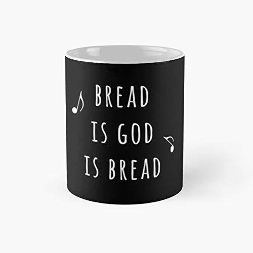 Bread Is God Is Bread Mug, bread is god Cup, 11 Ounce Ceramic Mug, Perfect Novelty Gift Mug, Funny Gift Mugs, Funny Coffee Mug 11oz, Tea Cups -