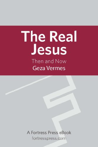 The Real Jesus: Then and Now
