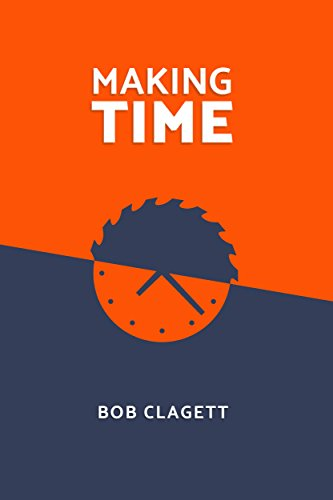 Amazon making time ebook bob clagett kindle store making time by clagett bob fandeluxe Gallery