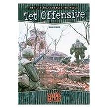 Tet Offensive (Battles That Changed the World)