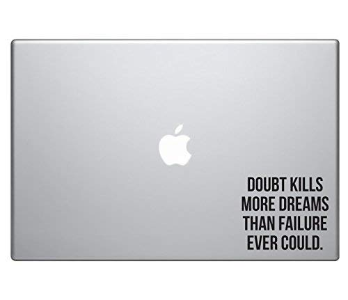 Doubt Kills More Dreams, Inspirational Sticker Decal MacBook Pro Air 13 15 17 Laptop Sticker Motivational Text Quote Sticker