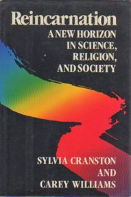 Reincarnation: A New Horizon in Science, Religion, and Society